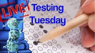 Testing Tuesday