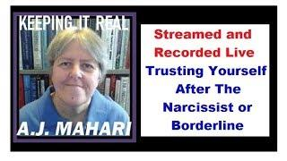 Trusting Yourself After The Narcissist or Borderline