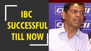 IBC process is successful till now, says Insolvency and Bankruptcy Board of India chief MS Sahoo
