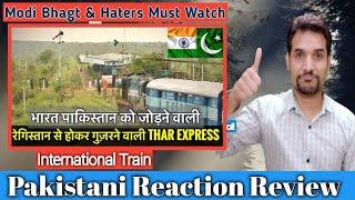 Pakistani Reacts On | TRAIN TO PAKISTAN | THAR EXPRESS || INTERNATIONAL TRAIN TalhaViews