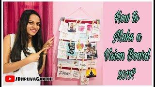 How to Make a VISION BOARD for 2019? | Dhruva Gandhi