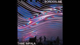 """Tame Impala """"Borderline"""" Full song"""