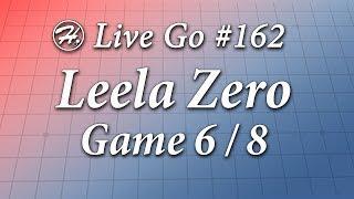 Leela Zero Match (Game 6/8) - Haylee's Live Go 162