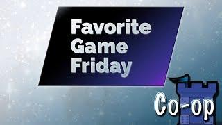 Favorite Game Friday Co-op