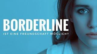 Borderline - Freundschaft zum Borderliner / Motive, Manipulation, Möglichkeiten