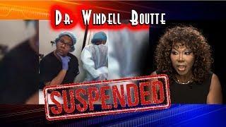 Medical Board Suspends 'Dancing Doctor' Windell Boutte's Medical License!!! - Update Story