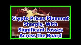 Today News - Crypto Prices Plummet Sharply, With Significant Losses Across the Board