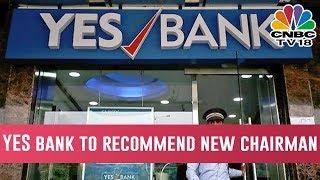 YES Bank Board to Recommend Name of New Chairman For RBI Approval On Dec 31