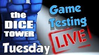 Dice Tower Game Testing LIVE:  Tuesday