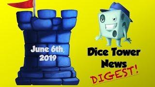 Dice Tower News Digest - June 6th, 2019