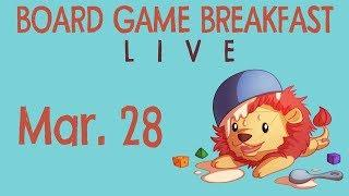 Board Game Breakfast Live! (Mar. 28)