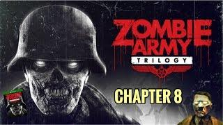 4K ZOMBIE ARMY TRILOGY - CHAPTER 8 - CRUCIBLE OF EVIL