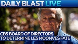 CBS Board Meeting To Decide Fate of CEO Les Moonves