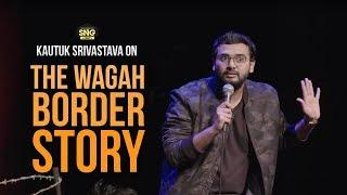 The Wagah Border Story | Stand Up Comedy by Kautuk Srivastava