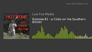 Episode 81 - a Crisis on the Southern Border
