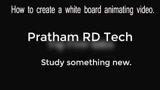 How to create white board animated video.