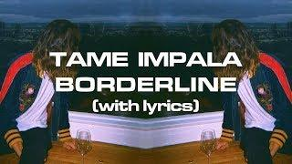 Tame Impala - Borderline (Lyrics)