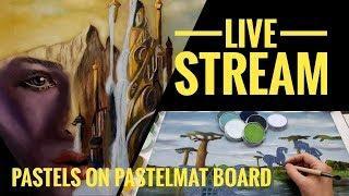 Live Stream -   Pastels on Pastelmat Board 2018