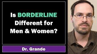 Is Borderline Personality Disorder Different for Men and Women?