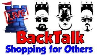 BackTalk LIVE!!: Shopping for Others