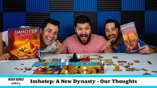 Imhotep: A New Dynasty - Our Thoughts (Board Game)