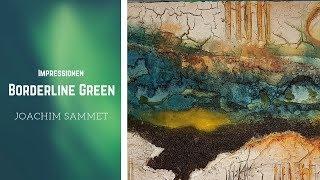 "Joachim Sammet   ""Borderline Green"" Impressionen      Trailer zum Making Of"
