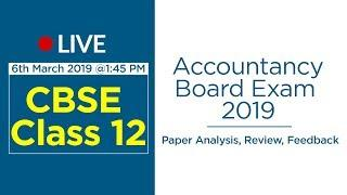 LIVE: CBSE Class 12 Accountancy Board Exam 2019  Paper Analysis, Review, Feedback.