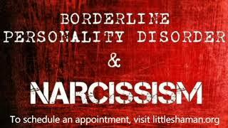 Borderline Personality Disorder & Narcissism