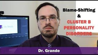Blame-shifting & Cluster B Personality Disorders | Antisocial, Narcissistic, Borderline, Histrionic