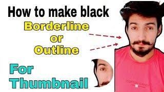 How To Make Black outline or borderline for a Photo for thumbnail