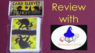 One Night Ultimate Card Sleeves Review with Strategywizard