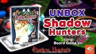 [Board Game VN] UNBOX SHADOW HUNTER - THỢ SĂN BÓNG ĐÊM