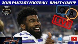 2018 Fantasy Football Draft Advice / Lineup Advice ***LIVE SHOW***
