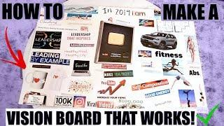 HOW TO MAKE A VISION BOARD THAT WORKS!   Best Tips + My 2019 Vision Board!