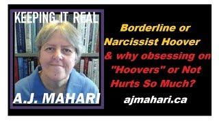 Borderline or Narcissist Hoover & why obsessing on it Hurts So Much?