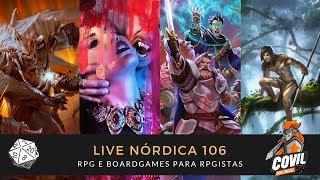 Live Nórdica 106 - RPG e Board Games para Rpgistas