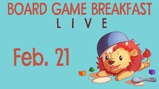 Board Game Breakfast Live! (Feb 21)
