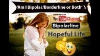 Am I Bipolar, Borderline or Both