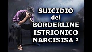 MINACCIA il SUICIDIO ? BORDERLINE e NARCISISTA. Narcisismo e Amore