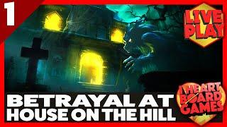 BETRAYAL AT HOUSE ON THE HILL (Session 1, 4 Players) Live Board Game Session! I Heart Board Games!