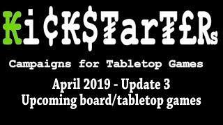 KIckstarter April 2019 Boardgames Update 3