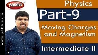 Part-9 : Moving Charges and Magnetism | Physics | Intermediate II | AP&TS Syllabus