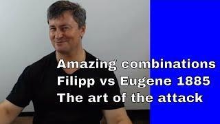 Amazing chess combinations| Filipp vs Eugene 1885| The art of the attack