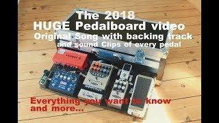 Simon Gotthelf 2018 Pedalboard HUGE video - everything you want to know and more...