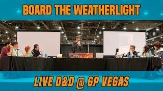 Board the Weatherlight - Live D&D at GP Vegas