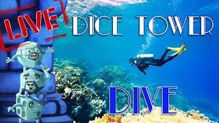 LIVE: Dice Tower Dive!!