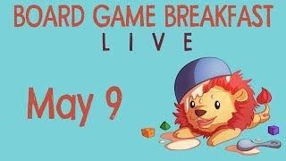 Board Game Breakfast LIVE! (May 9)