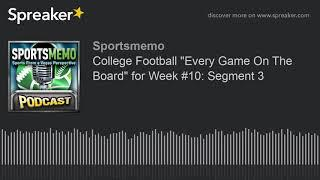 "College Football ""Every Game On The Board"" for Week #10: Segment 3"