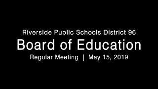 LIVE: District 96 Board of Education Regular Meeting 05-15-19