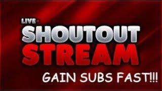 Live Shoutouts, SUb4sub/ Free Subs / Free Shoutouts.